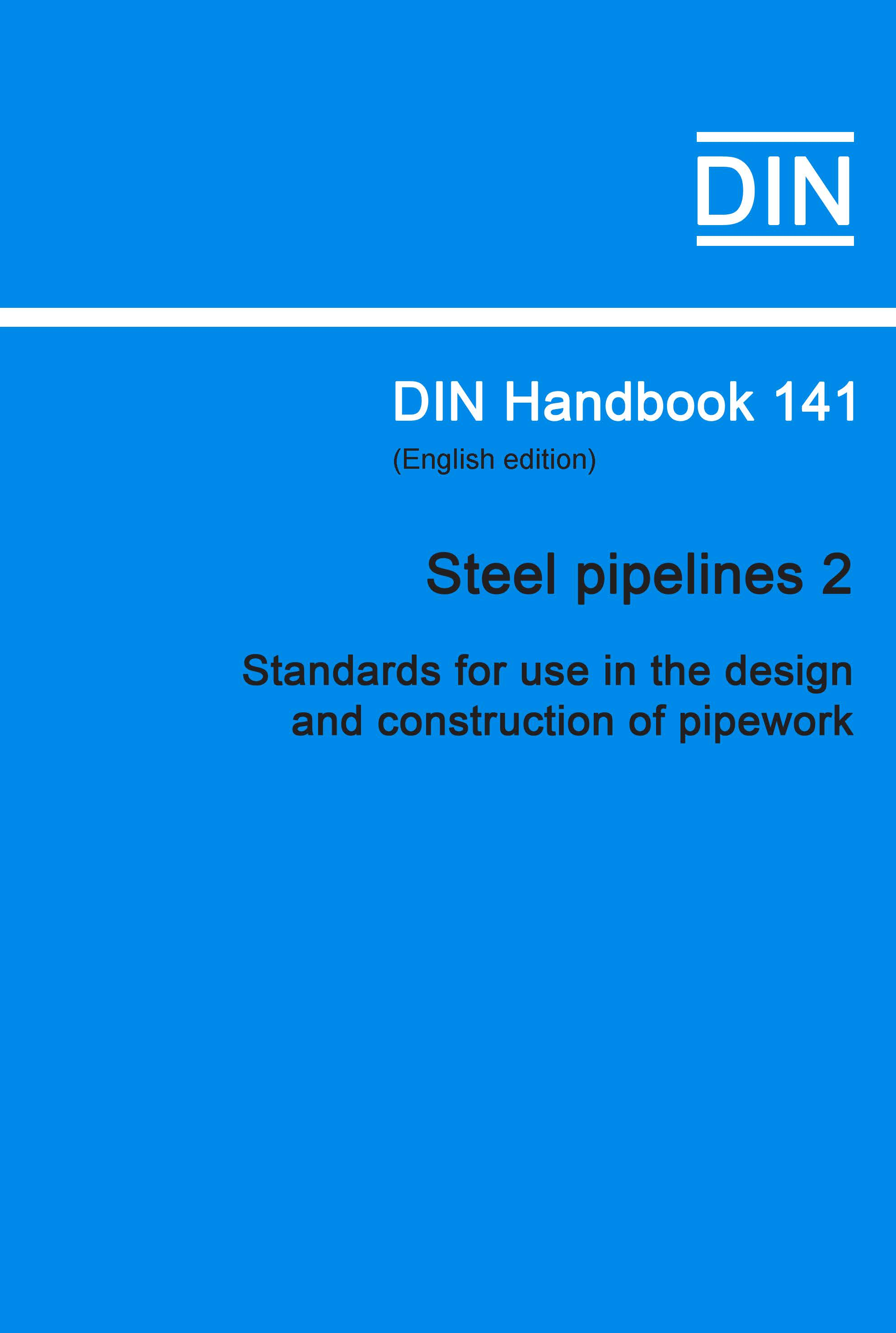 (DIN Handbook  141 Steel Pipelines 2 (Standards For Use In The Design And Construction Of Pipework